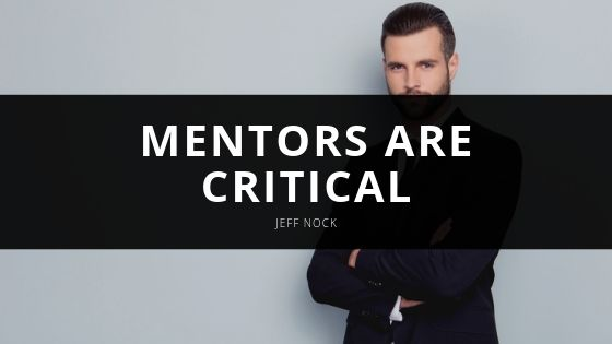 Jeff Nock - Mentors are Critical