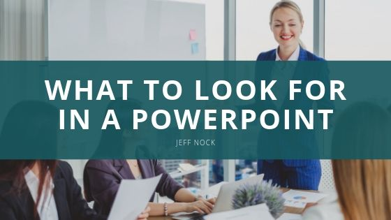 Jeff Nock - What to Look for in a PowerPoint