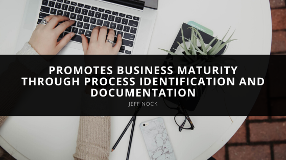 Jeff Nock promotes business maturity through process identification and documentation