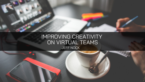 Jeff Nock Iowa: Improving Creativity on Virtual Teams