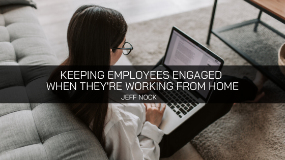 Jeff Nock Iowa On Keeping Employees Engaged When They're Working from Home