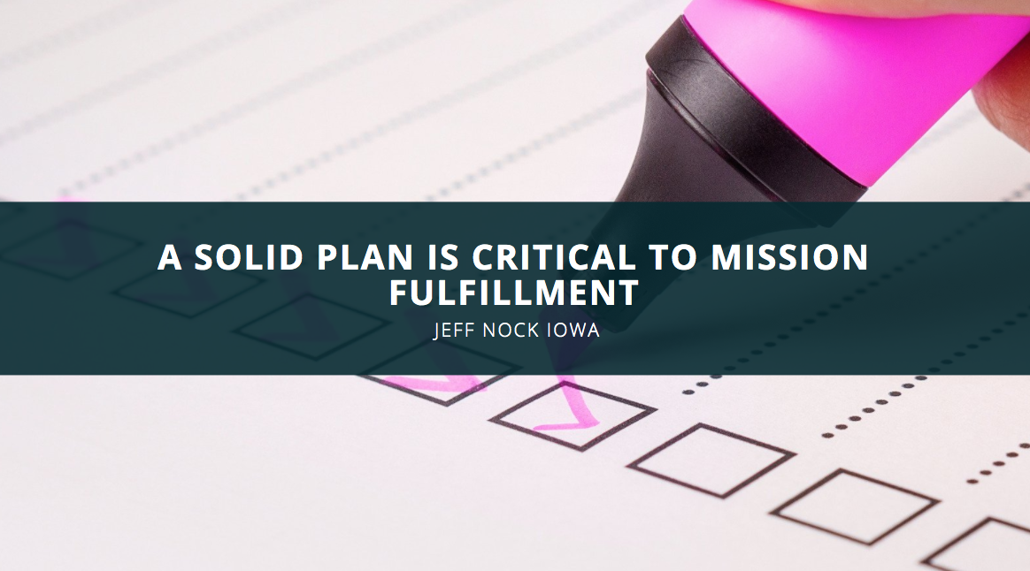 A Solid Plan Is Critical to Mission Fulfillment, Says Jeff Nock Iowa